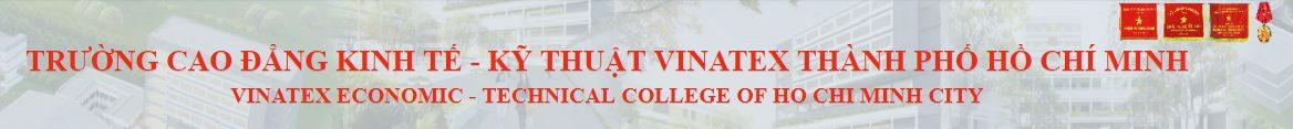Vinatex College – Trường Cao đẳng Kinh tế – Kỹ thuật Vinatex Thành phố Hồ Chí Minh