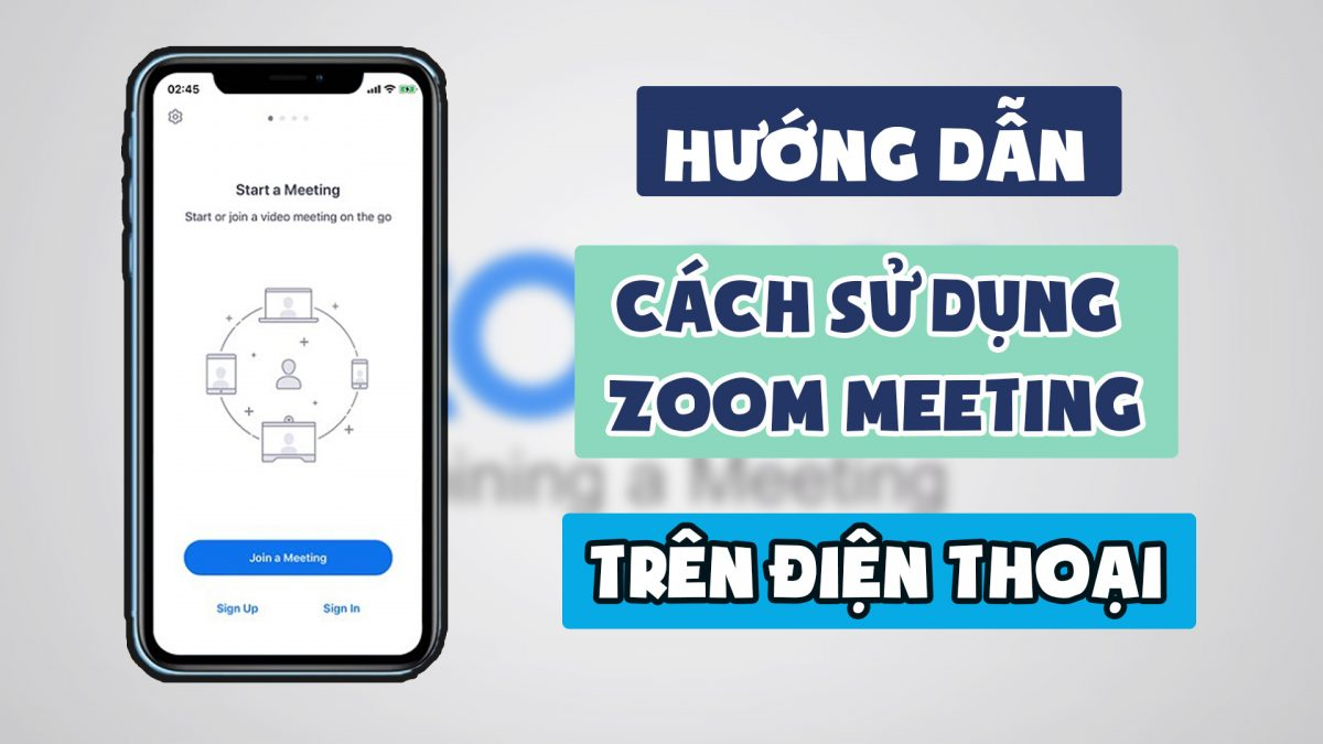 Hướng dẫn cách sử dụng Zoom Meeting trên điện thoại (dành cho học sinh, sinh viên, học viên)
