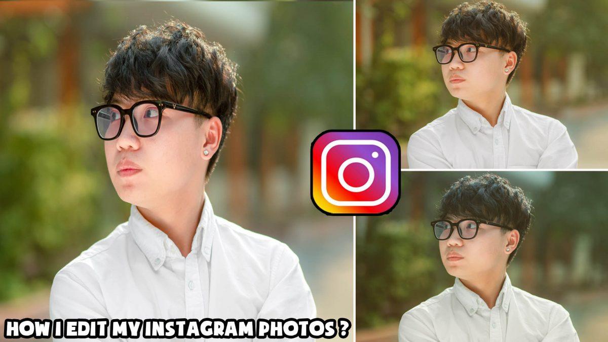 Hướng dẫn cách chỉnh ảnh Instagram đẹp lung linh cực đơn giản và nhanh chóng